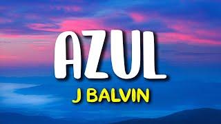 J Balvin - Azul (Letra/Lyrics)
