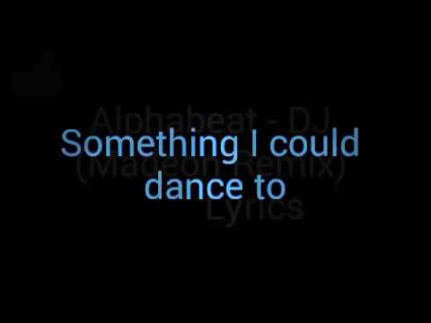 Alphabeat - DJ (Madeon Remix) Lyrics