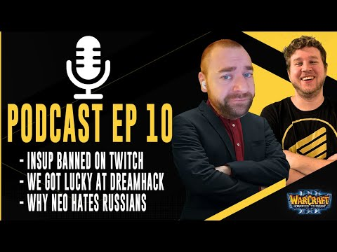 Insup BANNED on Twitch - DREAMHACK Recap - Why Neo HATES Russians | Back2Warcraft Podcast Episode 10