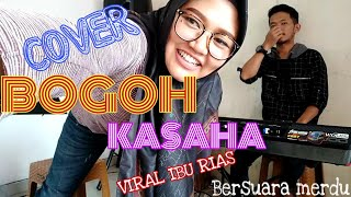 BOGOH KASAHA || Cover sunda feat Riezna WO