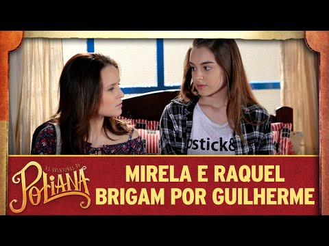Raquel E Mirela Brigam Por Guilherme | As Aventuras De Poliana
