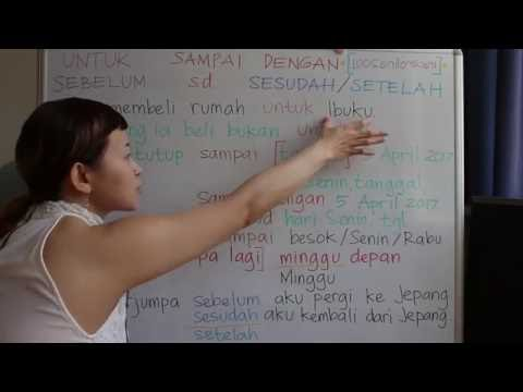 LEARN INDONESIAN LANGUAGE #46 FOR UNTIL BEFORE AFTER - UNTUK SAMPAI DENGAN SEBELUM SESUDAH setelah