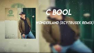 😄 C-BooL - Wonderland (xCytruseK Remix) 😄