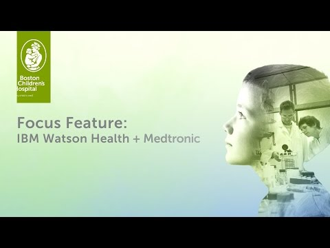 IBM Watson Health + Medtronic | Boston Children's Hospital 2015 Global Pediatric Innovation Summit