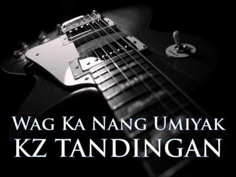 KZ TANDINGAN - Wag Ka Nang Umiyak [HQ AUDIO]