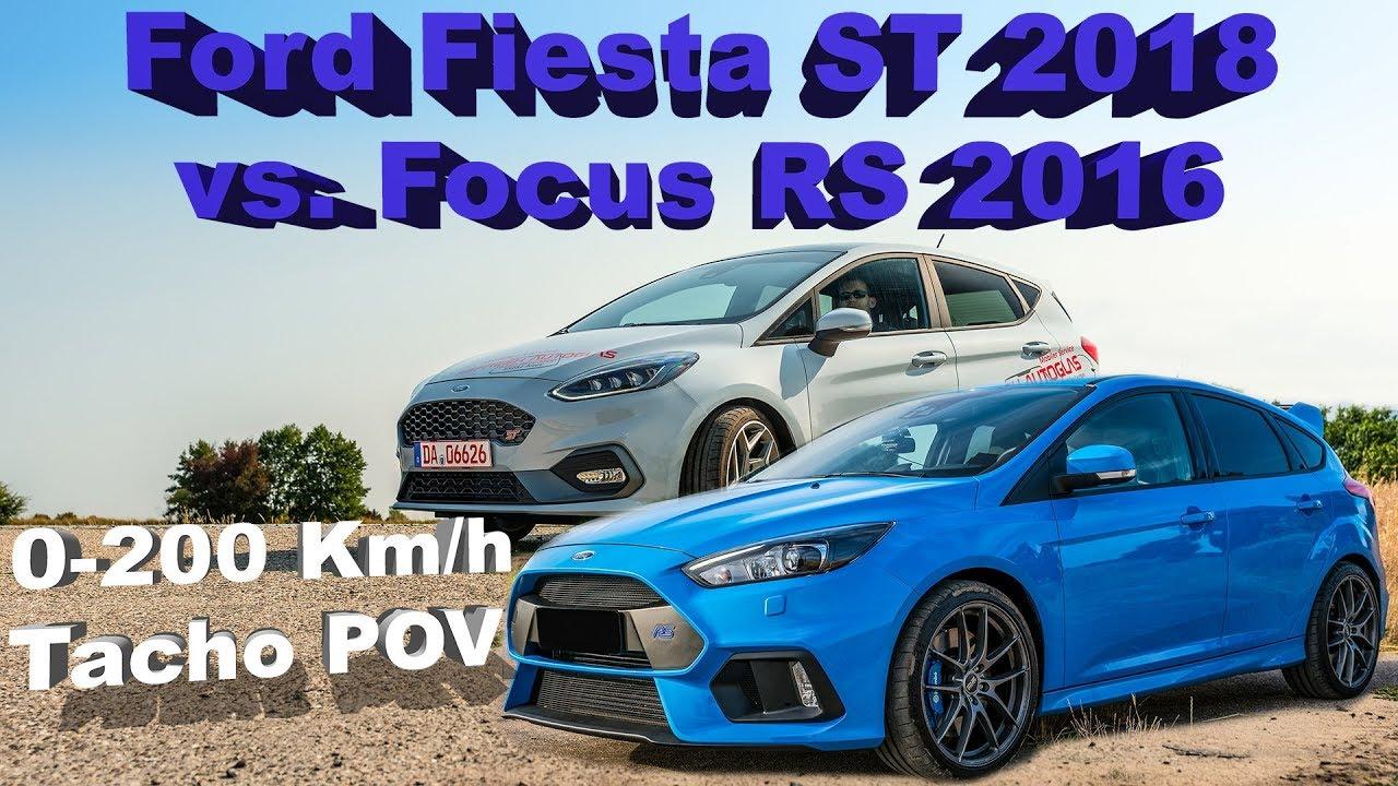 Ford Fiesta St 2018 Vs Ford Focus Rs 2016 0 200 Km H Tacho Pov