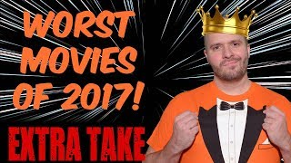 10 Worst Movies of 2017 Ranked! - One Minute Critic's EXTRA TAKE