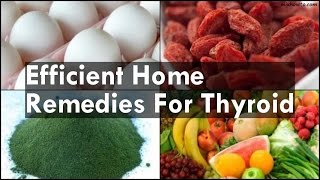 Efficient Home Remedies For Thyroid