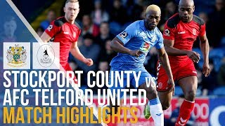 Stockport County Vs AFC Telford United - Match Highlights - 16.02.2019