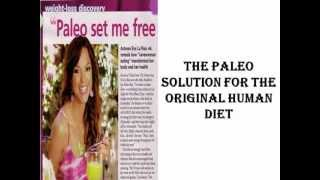 The Paleo Solution For The Original Human Diet