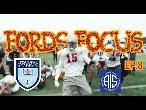 Fords Focus ep.7 Episcopal Academy
