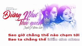 [KARAOKE] Đừng Như Thói Quen - Jaykii ft. Sara Luu (#DNTQ) (Beat Gốc Cực Hay) | Qiino Muzix