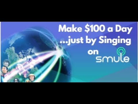How to make $100 Day...Just by Singing on SMULE. ..!