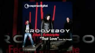 "Grooveboy Ft. Antoinette ""That Love (Cant Get Enough)"" Davidson Ospina Remix"