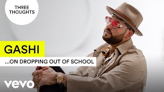 GASHI - Three Thoughts on Dropping Out