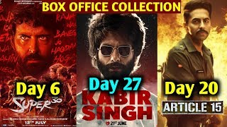 Super 30 6th Day Vs Kabir Singh 27th Day Vs Article 15 20th Day Box Office Collection
