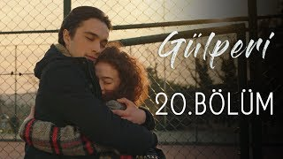 Gülperi | 20.Bölüm