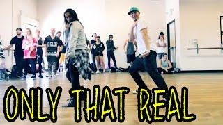 ONLY THAT REAL - @Iamsu ft 2 Chainz Dance Video | @MattSteffanina Choreography