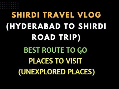 2019 Hyderabad To Shirdi Road Trip | BEST ROUTE TO GO In 2019 | Places To Visit (Unexplored Places)