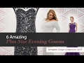 6 Amazing Plus Size Evening Gowns Amazon Gown Collection 2017