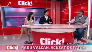 Tatal lui Radu Valcan a facut dezvaluiri uimitoare la Click! - Prima TV - partea a II-a