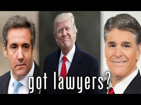 Trump, Hannity, Cohen: Got Lawyers?