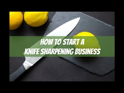 How to Start a Knife Sharpening Business: Earn $30-60 an Hour From Home