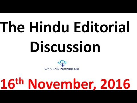 16 November, 2016 The Hindu Editorial Discussion
