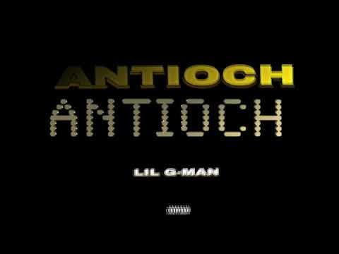 LIL GMAN - ANTIOCH (AUDIO)