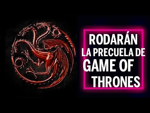 Rodarán la precuela de Game of thrones