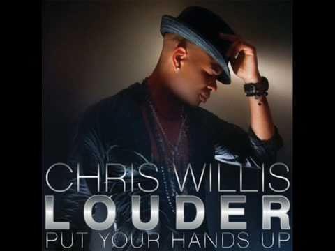 Chris Willis-Louder ( Put your Hands up )