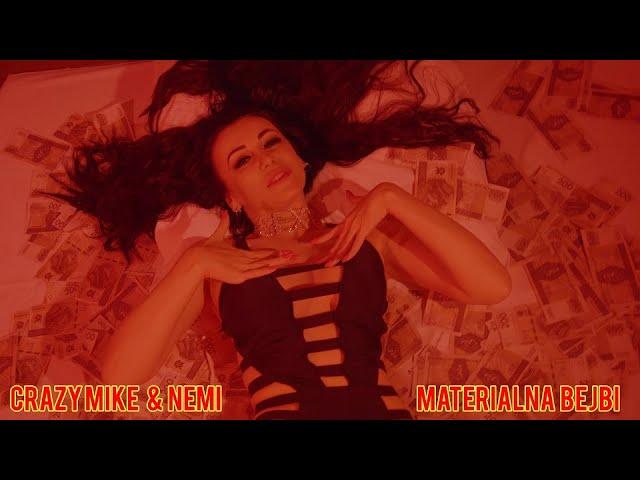 Crazy Mike & Nemi - Materialna Bejbi ( Official Video )
