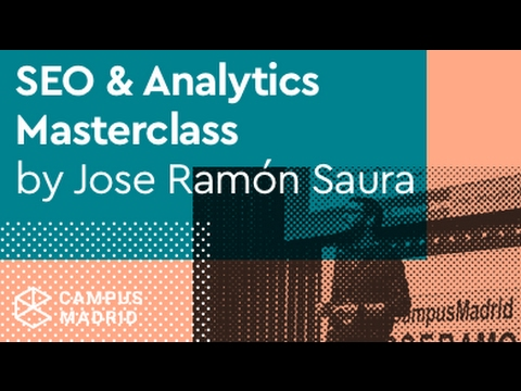 Campus Startup School: SEO & Analytics Masterclass with José Ramón Saura