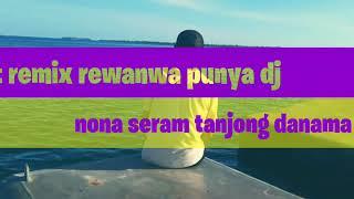 Download Lagu Lagu joget REMIX NONA SERAM DJ rewanwa pu 2020 mp3