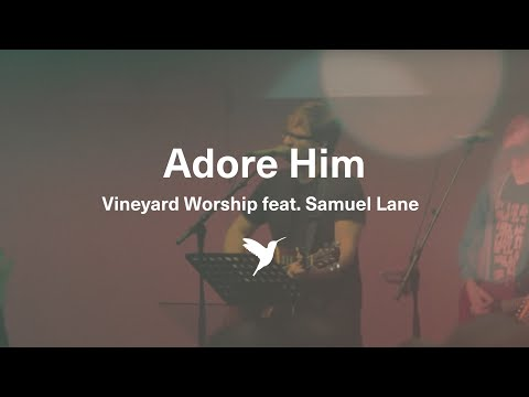 Adore Him - from the album My Soul Yearns (Live Vineyard Worship)