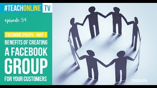 Benefits Of Creating A Facebook Group For Your Customers