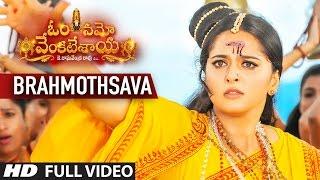 Om Namo Venkatesaya Video Songs | Brahmothsava Full Video Song | Nagarjuna, Anushka Shetty