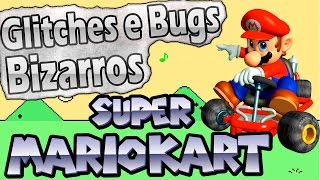 Glitches e Bugs Bizarros - Super Mario Kart