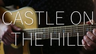 (Ed Sheeran) Castle On The Hill - Fingerstyle Guitar Cover