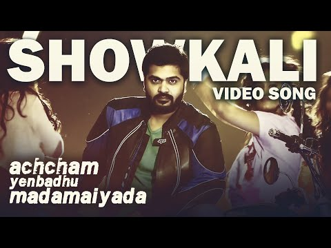Showkali - Video Song | Achcham Yenbadhu...