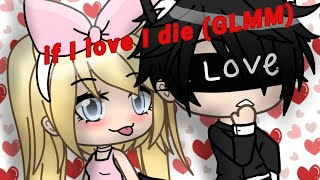 If I love I die (Original)  (GLMM)