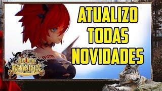 ATUALIZO ! TODAS NOVIDADES (SEVEN KNIGHTS)