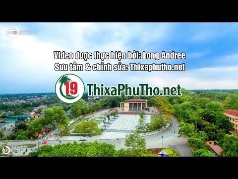 Cảnh đẹp thị xã Phú Thọ qua góc nhìn flycam Long Andree