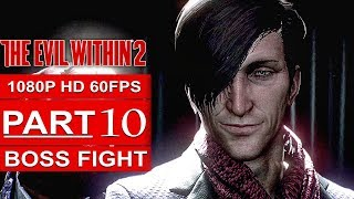 THE EVIL WITHIN 2 Gameplay Walkthrough Part 10 [1080p HD 60FPS PC MAX SETTINGS] - BOSS FIGHT