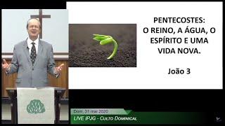 Pentecostes: O Reino, A Água, O Espírito e Uma Vida Nova
