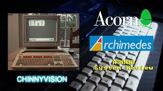 ChinnyVision - Ep 280 - Acorn Archimedes A3000 System Review