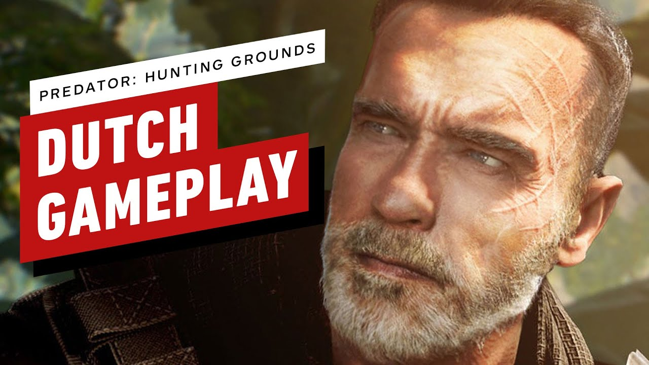 Predator Hunting Grounds: Dutch Schaefer 9 Minutes of Gameplay