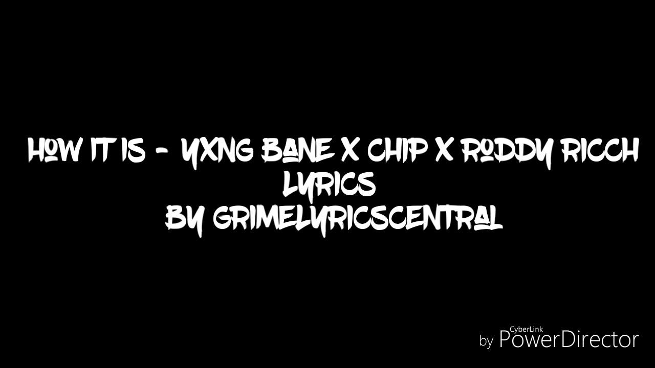 How it is (Lyrics) - Roddy Ricch x Chip x Yxng Bane