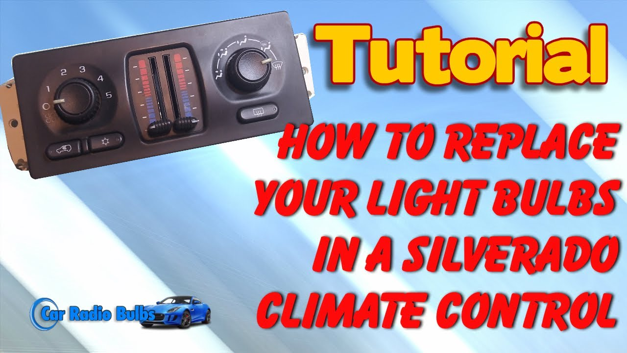 How To Replace Your Light Bulbs In A Silverado Climate Control