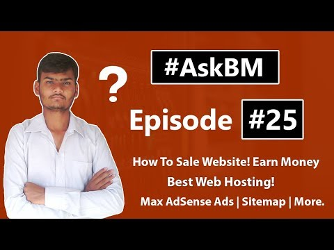 AskBM Episode 25 | How To Sale Website! Earn Money | AdSense | Blog | More